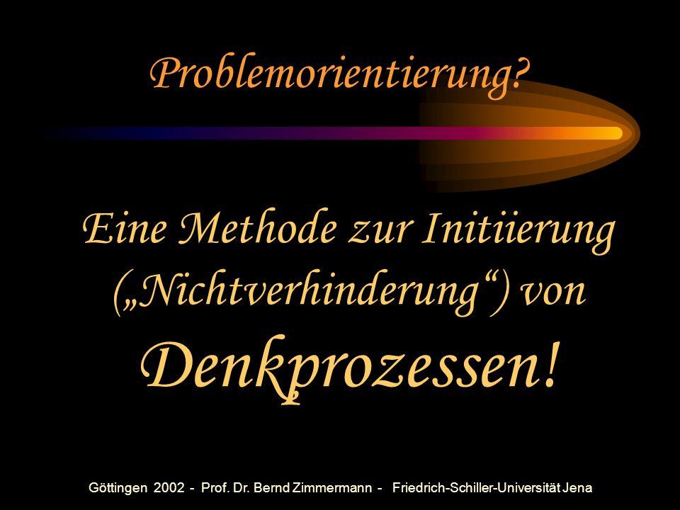 Göttingen 2002 - Prof. Dr. Bernd Zimmermann - Friedrich-Schiller-Universität Jena Mögliche methodische Alternativen dichter bei 1 als Bsp. 1: Ordne fo