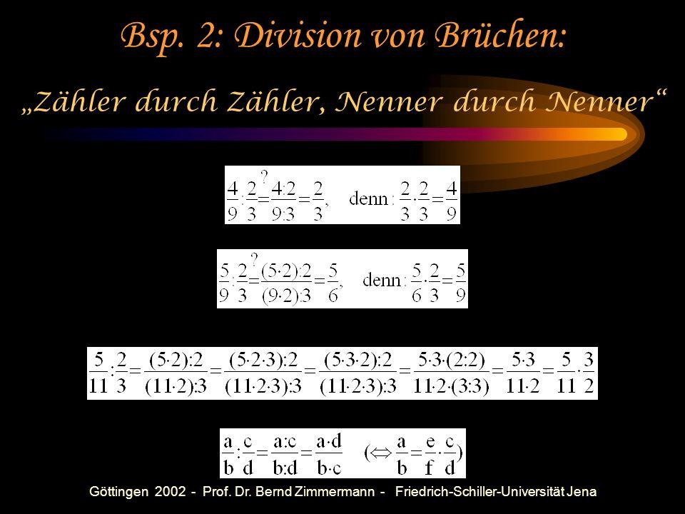 Göttingen 2002 - Prof. Dr. Bernd Zimmermann - Friedrich-Schiller-Universität Jena Eine Methode zur Initiierung (Nichtverhinderung) von Denkprozessen!
