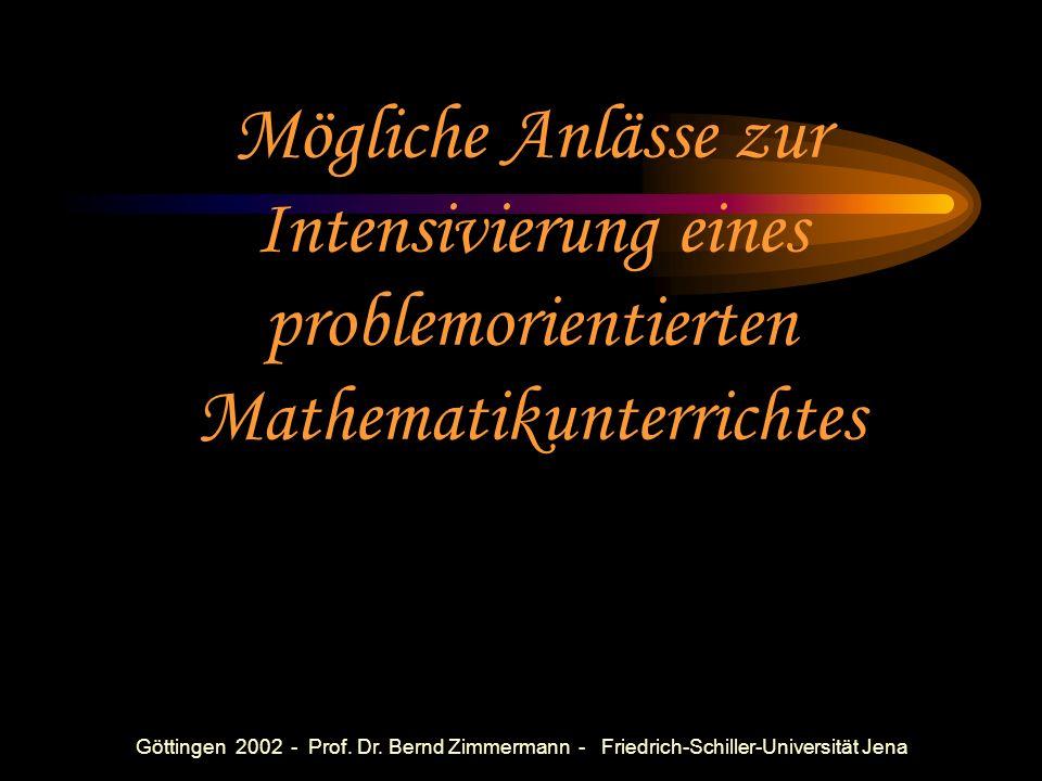 Göttingen 2002 - Prof. Dr. Bernd Zimmermann - Friedrich-Schiller-Universität Jena Wellenreiten? Mengenleh(e?)re? Back to basics? Anwendungsorientierun