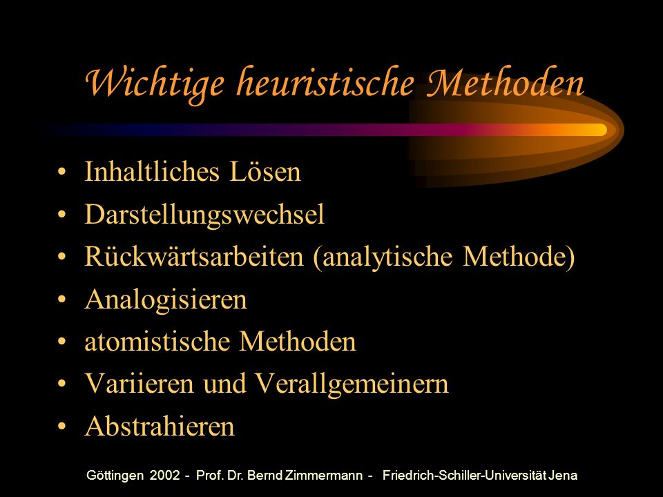 Göttingen 2002 - Prof. Dr. Bernd Zimmermann - Friedrich-Schiller-Universität Jena Anwenden Berechnen Konstruieren Ordnen Begründen Finden Spielen Bewe
