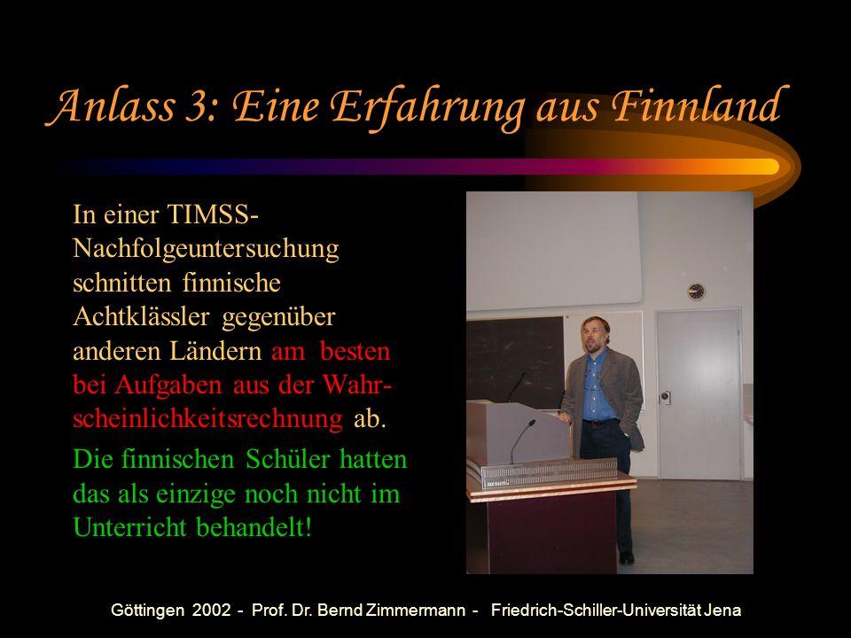 Göttingen 2002 - Prof. Dr. Bernd Zimmermann - Friedrich-Schiller-Universität Jena Anlass 2: Empirische Untersuchung vor und nach Unterricht im Bruchre