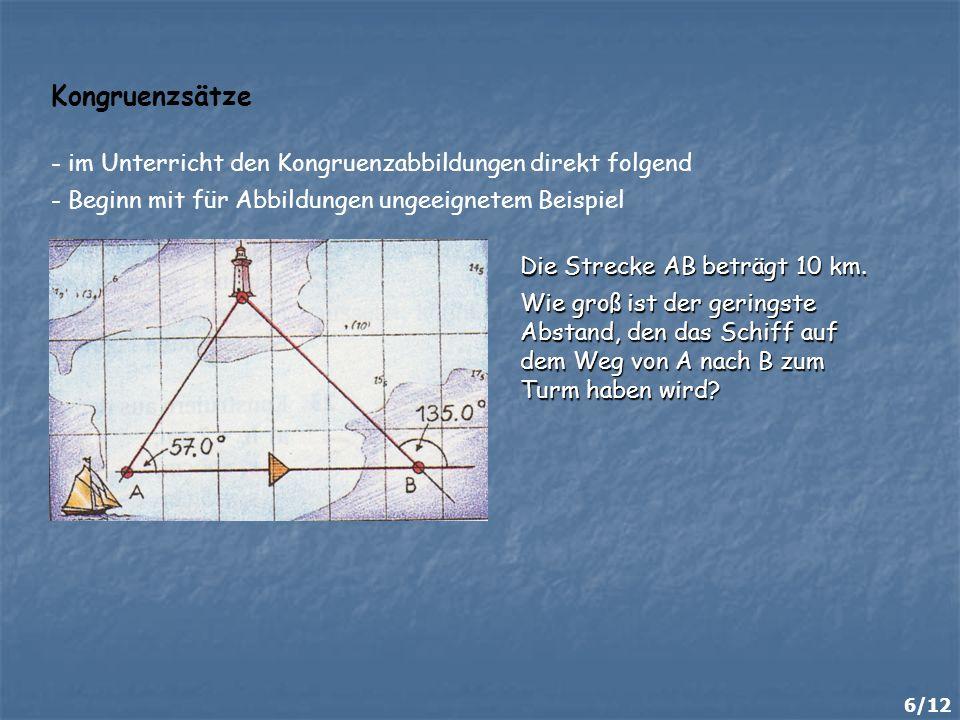 - im Unterricht den Kongruenzabbildungen direkt folgend - Beginn mit für Abbildungen ungeeignetem Beispiel Die Strecke AB beträgt 10 km. Wie groß ist