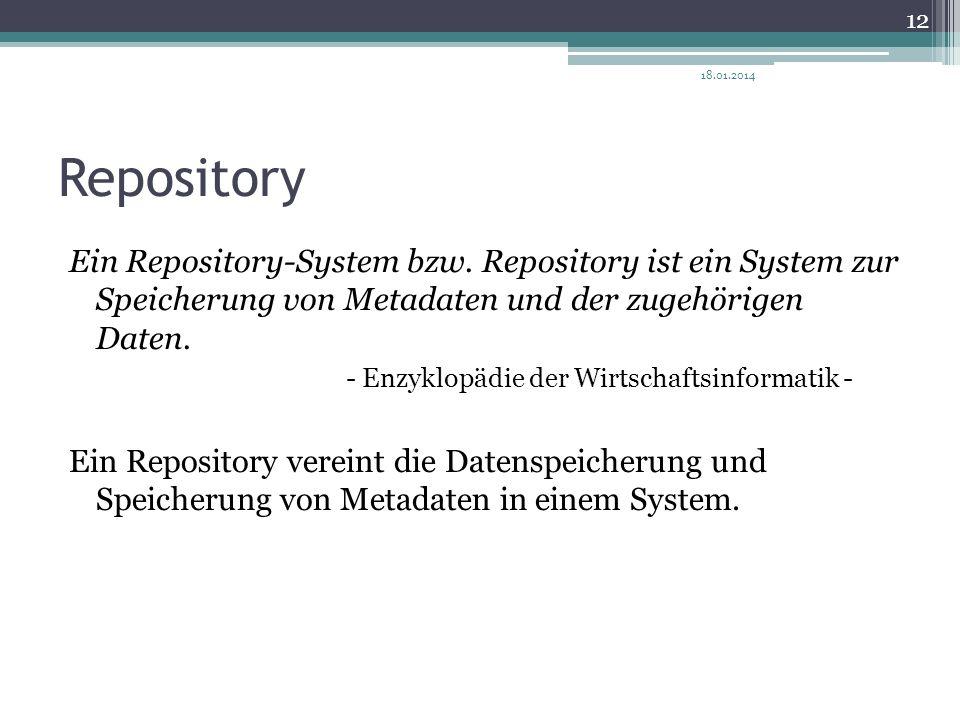 Repository Ein Repository-System bzw. Repository ist ein System zur Speicherung von Metadaten und der zugehörigen Daten. - Enzyklopädie der Wirtschaft
