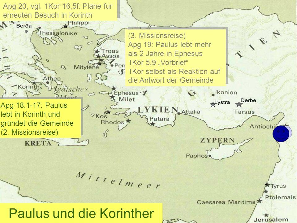 Paulus und die Korinther Apg 18,1-17: Paulus lebt in Korinth und gründet die Gemeinde (2. Missionsreise) Apg 18,1-17: Paulus lebt in Korinth und gründ