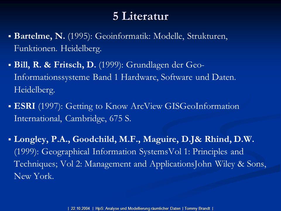 Bartelme, N. (1995): Geoinformatik: Modelle, Strukturen, Funktionen. Heidelberg. Bill, R. & Fritsch, D. (1999): Grundlagen der Geo- Informationssystem