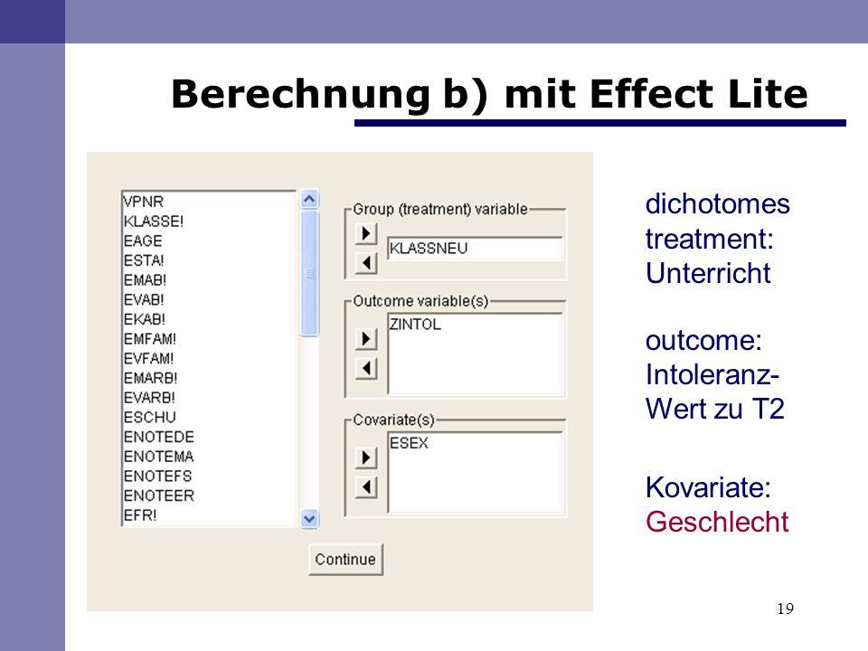19 Berechnung b) mit Effect Lite dichotomes treatment: Unterricht outcome: Intoleranz- Wert zu T2 Kovariate: Geschlecht