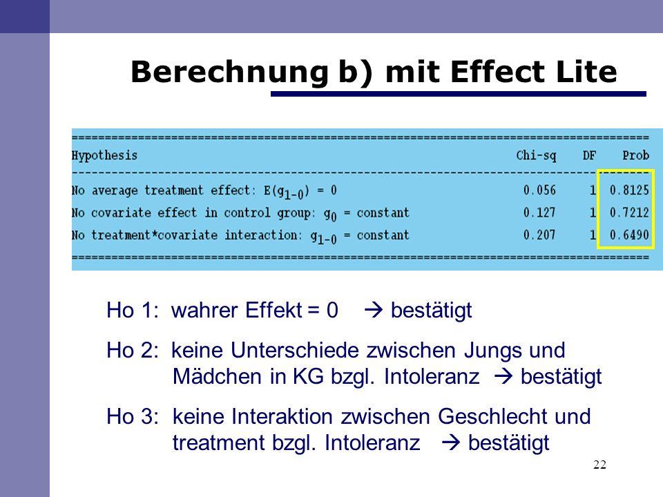 22 Berechnung b) mit Effect Lite Ho 1: wahrer Effekt = 0 bestätigt Ho 2: keine Unterschiede zwischen Jungs und Mädchen in KG bzgl.