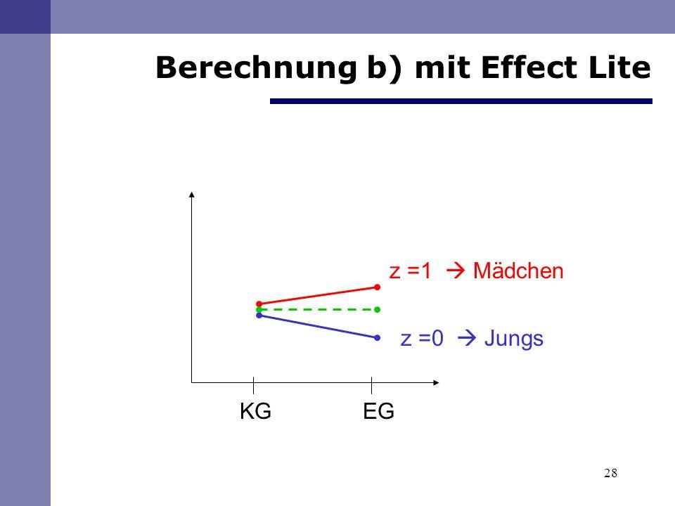 28 KG EG z =1 Mädchen z =0 Jungs Berechnung b) mit Effect Lite