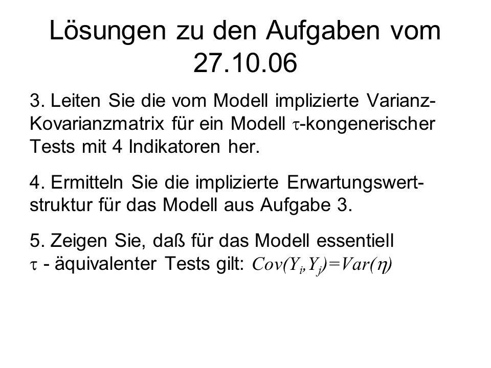 3. Leiten Sie die vom Modell implizierte Varianz- Kovarianzmatrix für ein Modell -kongenerischer Tests mit 4 Indikatoren her. 4. Ermitteln Sie die imp