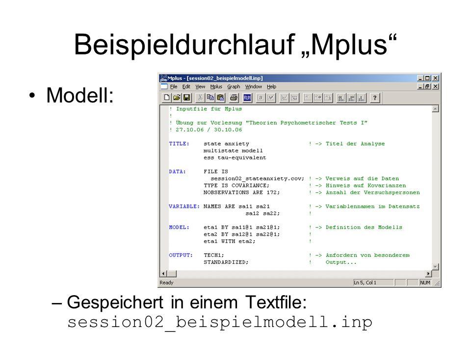 Beispieldurchlauf Mplus Modell: –Gespeichert in einem Textfile: session02_beispielmodell.inp