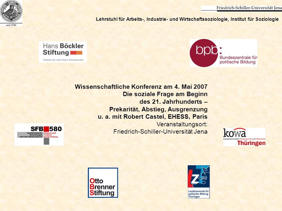 Lehrstuhl für Arbeits-, Industrie- und Wirtschaftssoziologie, Institut für Soziologie Wissenschaftliche Konferenz am 4. Mai 2007 Die soziale Frage am