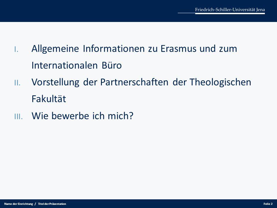 I.Allgemeine Informationen zu Erasmus und zum IB - ERASMUS- Programme der EU existieren seit 1987.