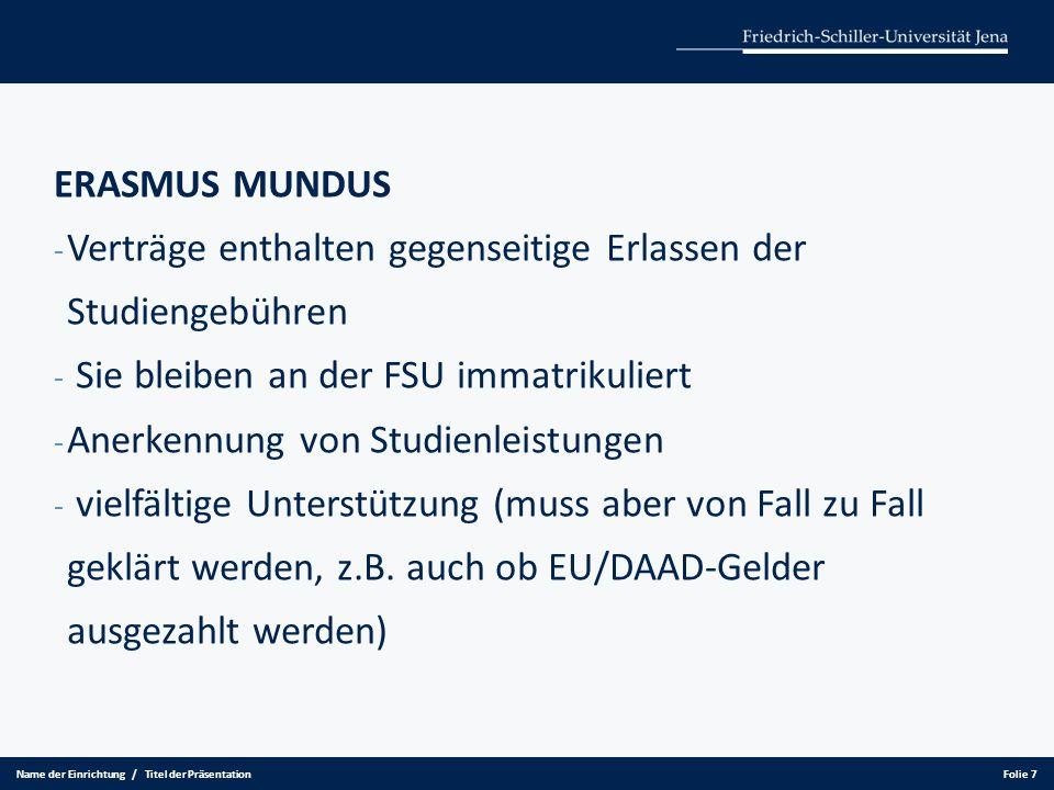 Bei ERASMUS und Erasmus mundus haben Sie zu tun mit: - Prof.