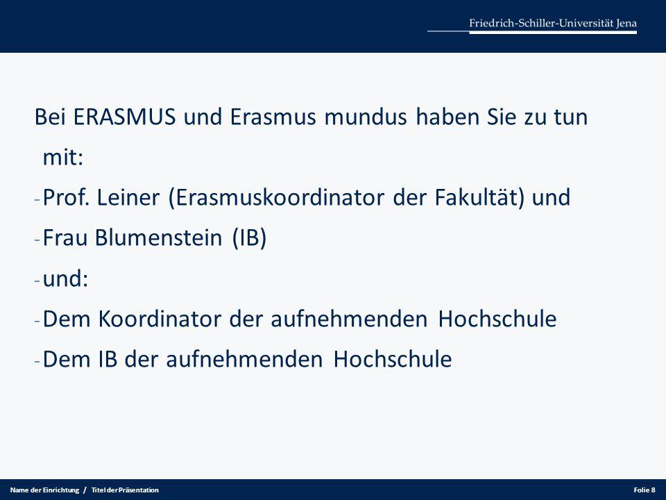 Bewerbung: Ende Januar/Anfang Februar erhalten Sie vom Koordinator eine Nachricht, ob Sie ausgewählt wurden, dann: - Ausfüllen der Annahmeerklärung und Einreichung beim Koordinator - Selbständiges Ausfüllen der Bewerbungsformulare der Gastuniversität (Achtung Bewerbungsschluß!) - Beantragen der Erasmusbeihilfe (s.