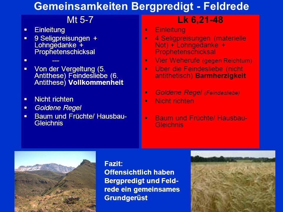 Gemeinsamkeiten Bergpredigt - Feldrede Mt 5-7 Einleitung 9 Seligpreisungen + Lohngedanke + Prophetenschicksal --- Von der Vergeltung (5. Antithese) Fe