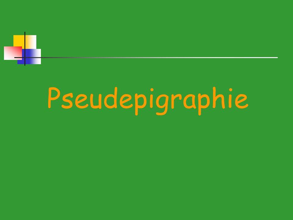 Das Problem der Pseudepigraphie Eine Schrift wird unter dem Namen eines Autors überliefert, der diese aber nicht verfasst hat.