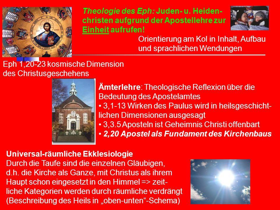 Theologie des Eph: Juden- u. Heiden- christen aufgrund der Apostellehre zur Einheit aufrufen! Orientierung am Kol in Inhalt, Aufbau und sprachlichen W