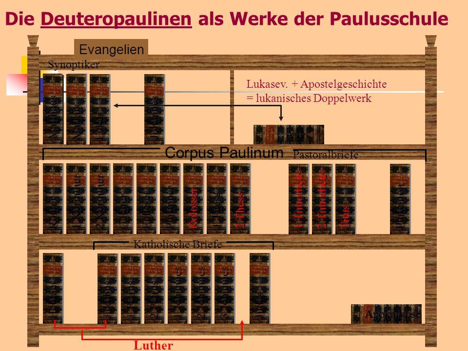 Die Deuteropaulinen als Werke der Paulusschule Matthäus Evangelien Corpus Paulinum Katholische Briefe Apokalypse Markus Lukas Johannes Römer Synoptike