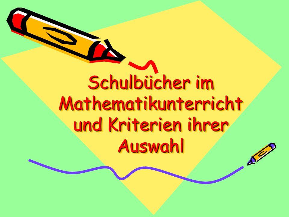 Schulbücher im Mathematikunterricht und Kriterien ihrer Auswahl Schulbücher im Mathematikunterricht und Kriterien ihrer Auswahl