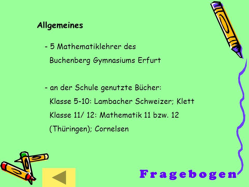 Allgemeines - 5 Mathematiklehrer des Buchenberg Gymnasiums Erfurt - an der Schule genutzte Bücher: Klasse 5-10: Lambacher Schweizer; Klett Klasse 11/