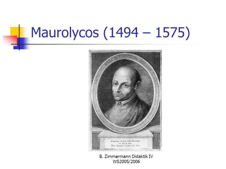 B. Zimmermann Didaktik IV WS2005/2006 Figurierte Zahlen bei Maurolycos