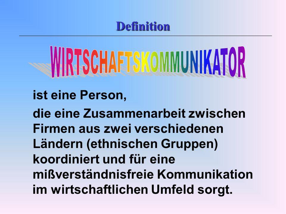 Definition ist eine Person, die eine Zusammenarbeit zwischen Firmen aus zwei verschiedenen Ländern (ethnischen Gruppen) koordiniert und für eine mißve