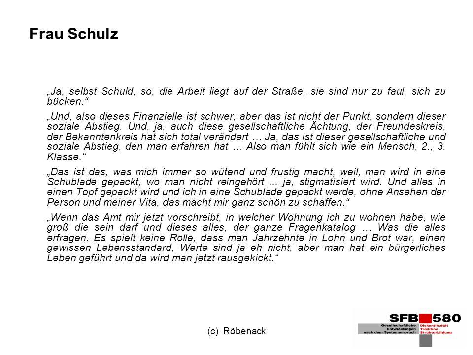 (c) Röbenack Frau Schulz Ja, selbst Schuld, so, die Arbeit liegt auf der Straße, sie sind nur zu faul, sich zu bücken.