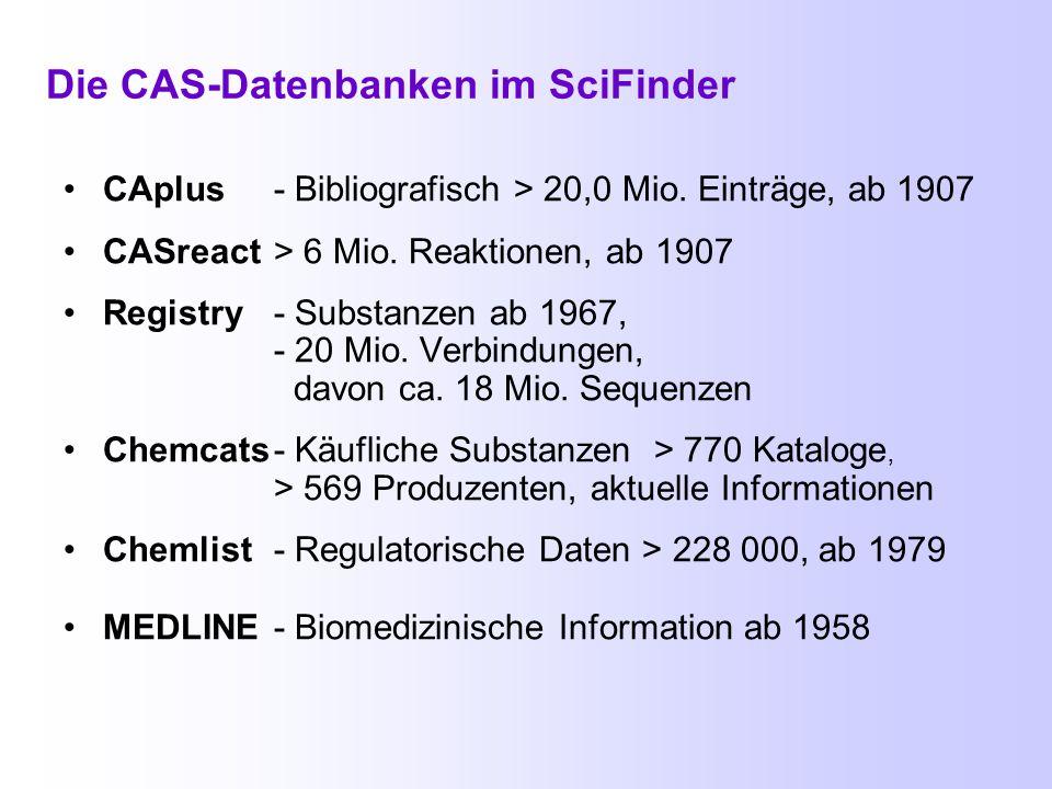Übersicht Die CAS-Datenbanken im SciFinder Suchmöglichkeiten im Scifinder Zugang zum SciFinder Scholar Einstellungen vor Recherchebeginn Suche nach Autoren (Publikationen ab 1907) Zugang zu Volltexten Speichern der Suchergebnisse Drucken der Suchergebnisse Suche nach chemischen Verbindungen mit der Summenformel (Publikationen ab 1967) Einschränken der Suche mit REFINE Verwenden von ANALYZE Suche nach chemischen Verbindungen mit dem Namen (Publikationen ab 1967) Suche nach älterer Literatur zu Substanzen (1907-1967) Thematische Recherchen mit Research Topic (Publikationen ab 1907) Strukturrecherchen (Publikationen ab 1967) Suche nach Reaktionen über die Struktur (Publikationen ab 1907)