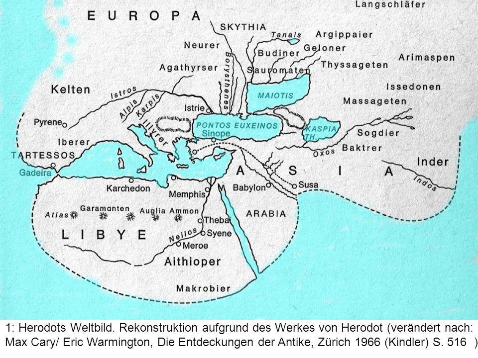 1: Herodots Weltbild. Rekonstruktion aufgrund des Werkes von Herodot (verändert nach: Max Cary/ Eric Warmington, Die Entdeckungen der Antike, Zürich 1