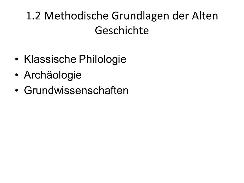 1.2 Methodische Grundlagen der Alten Geschichte Klassische Philologie Archäologie Grundwissenschaften