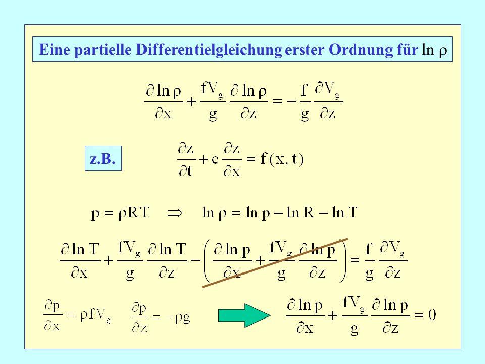 Eine partielle Differentielgleichung erster Ordnung für ln z.B.