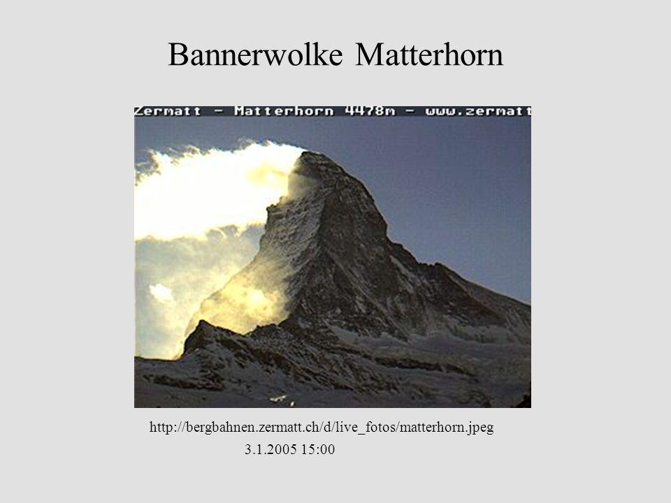 Bannerwolke Matterhorn http://bergbahnen.zermatt.ch/d/live_fotos/matterhorn.jpeg 3.1.2005 15:00
