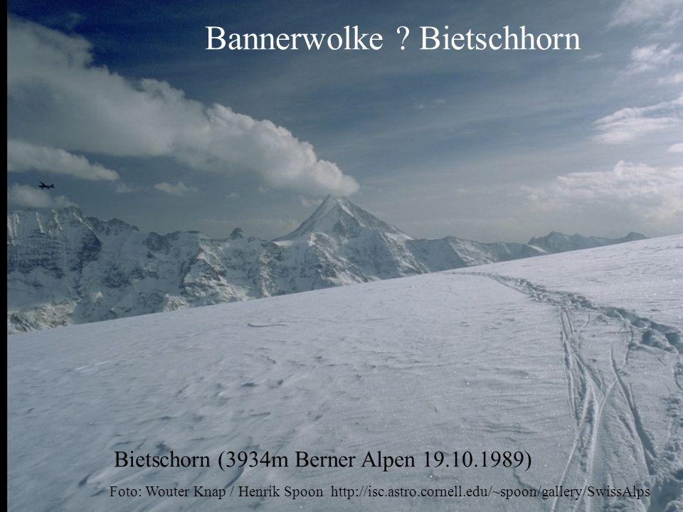 Bannerwolke ? Bietschhorn Bietschorn (3934m Berner Alpen 19.10.1989) Foto: Wouter Knap / Henrik Spoon http://isc.astro.cornell.edu/~spoon/gallery/Swis