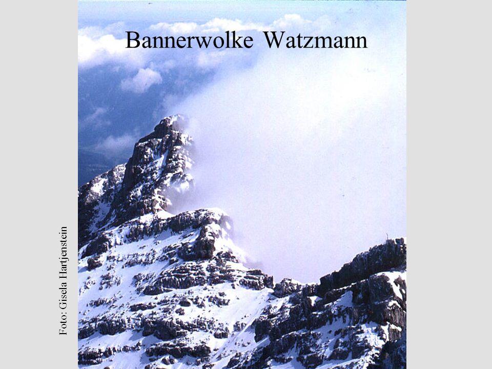 Bannerwolke Watzmann Foto: Gisela Hartjenstein