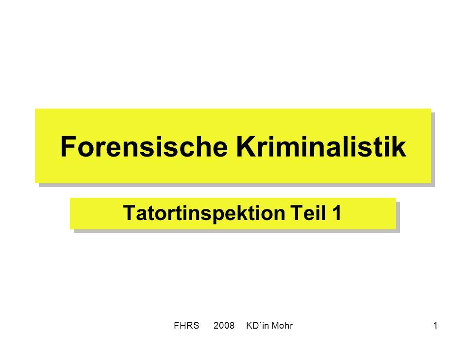 FHRS 2008 KD`in Mohr1 Forensische Kriminalistik Tatortinspektion Teil 1