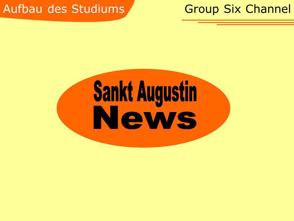 Aufbau des Studiums Group Six Channel