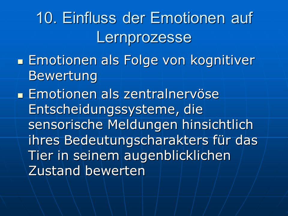 10. Einfluss der Emotionen auf Lernprozesse Emotionen als Folge von kognitiver Bewertung Emotionen als Folge von kognitiver Bewertung Emotionen als ze