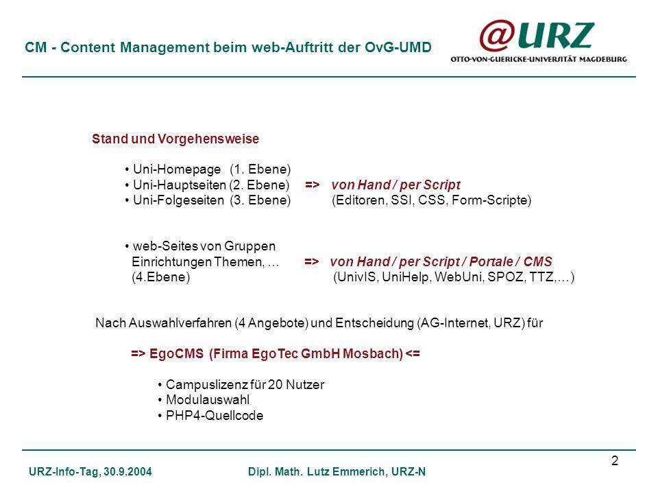 2 CM - Content Management beim web-Auftritt der OvG-UMD URZ-Info-Tag, 30.9.2004Dipl. Math. Lutz Emmerich, URZ-N Stand und Vorgehensweise Uni-Homepage