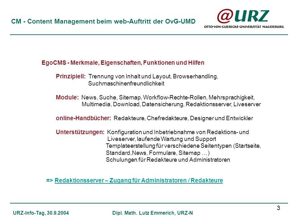 3 CM - Content Management beim web-Auftritt der OvG-UMD URZ-Info-Tag, 30.9.2004Dipl. Math. Lutz Emmerich, URZ-N EgoCMS - Merkmale, Eigenschaften, Funk