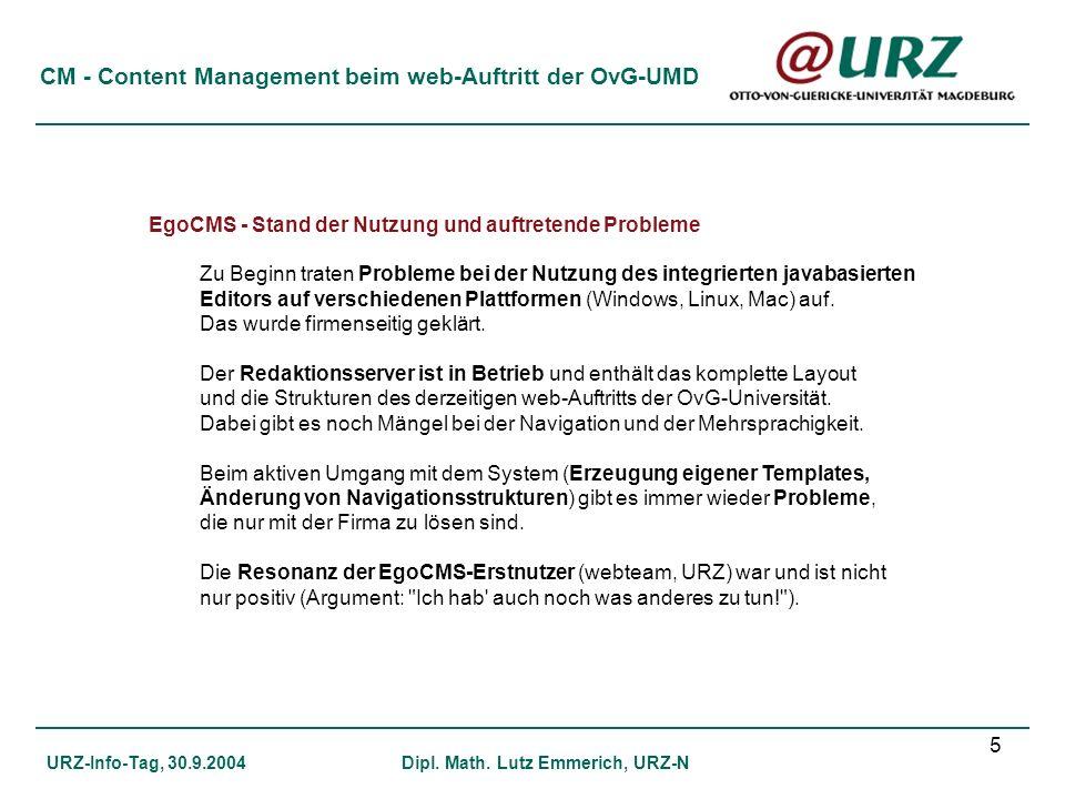 5 CM - Content Management beim web-Auftritt der OvG-UMD URZ-Info-Tag, 30.9.2004Dipl. Math. Lutz Emmerich, URZ-N EgoCMS - Stand der Nutzung und auftret