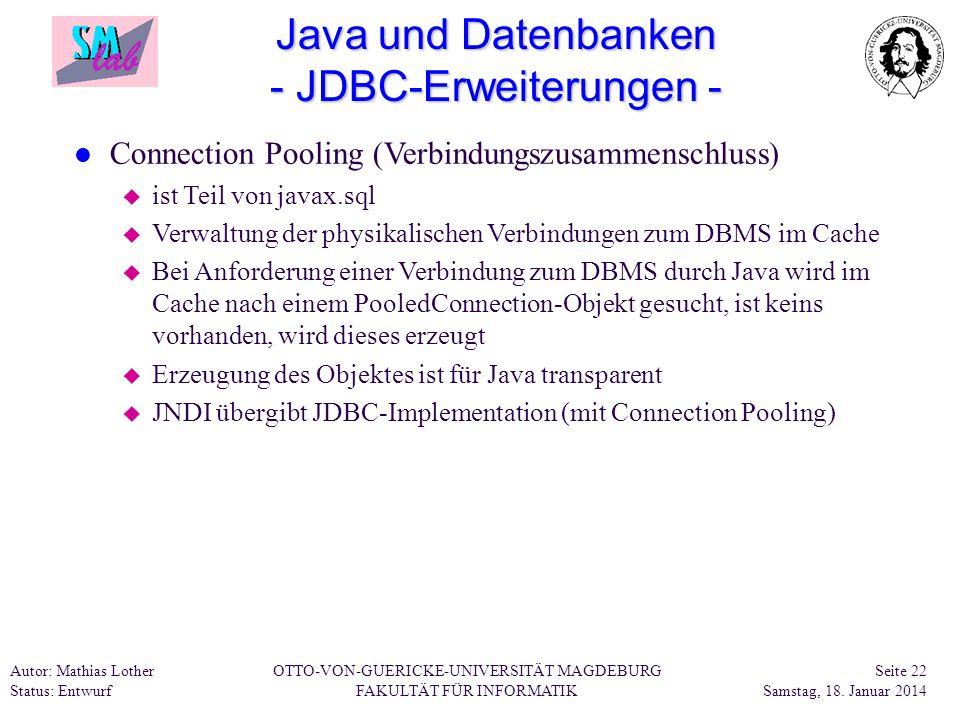 Autor: Mathias Lother Status: Entwurf OTTO-VON-GUERICKE-UNIVERSITÄT MAGDEBURG FAKULTÄT FÜR INFORMATIK Seite 22 Samstag, 18. Januar 2014 Java und Daten