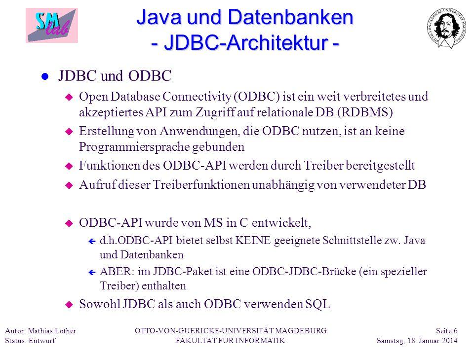 Autor: Mathias Lother Status: Entwurf OTTO-VON-GUERICKE-UNIVERSITÄT MAGDEBURG FAKULTÄT FÜR INFORMATIK Seite 17 Samstag, 18.