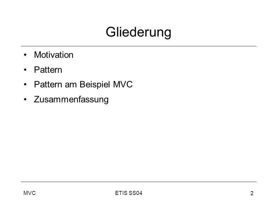 MVC 2 Gliederung Motivation Pattern Pattern am Beispiel MVC Zusammenfassung