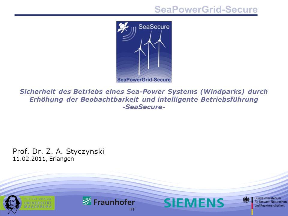 Sicherheit des Betriebs eines Sea-Power Systems (Windparks) durch Erhöhung der Beobachtbarkeit und intelligente Betriebsführung -SeaSecure- Prof. Dr.