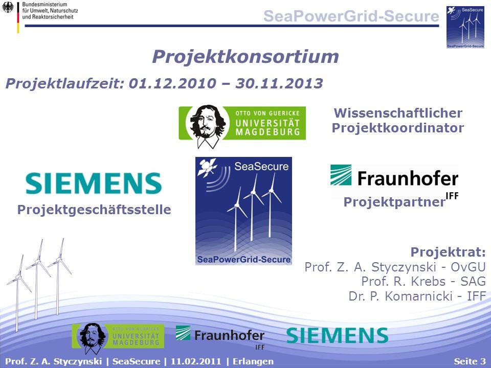 Prof. Z. A. Styczynski | SeaSecure | 11.02.2011 | ErlangenSeite 3 Projektkonsortium Projektlaufzeit: 01.12.2010 – 30.11.2013 Wissenschaftlicher Projek