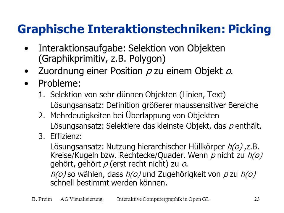 B. Preim AG Visualisierung Interaktive Computergraphik in Open GL23 Graphische Interaktionstechniken: Picking Interaktionsaufgabe: Selektion von Objek