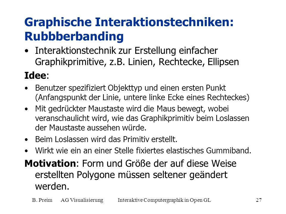 B. Preim AG Visualisierung Interaktive Computergraphik in Open GL27 Interaktionstechnik zur Erstellung einfacher Graphikprimitive, z.B. Linien, Rechte