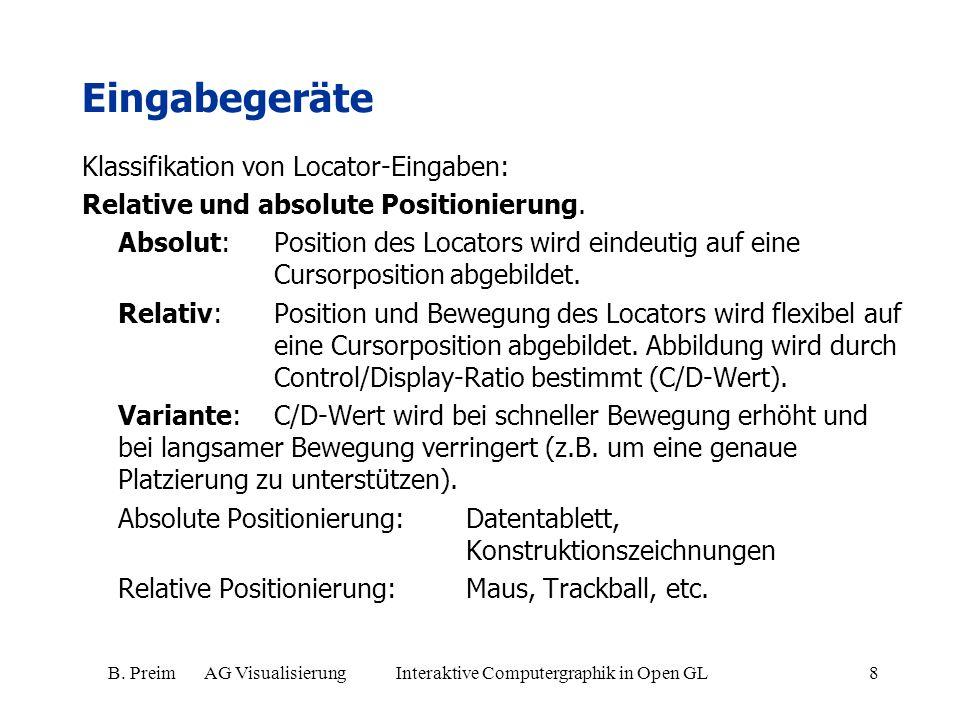 B. Preim AG Visualisierung Interaktive Computergraphik in Open GL8 Eingabegeräte Klassifikation von Locator-Eingaben: Relative und absolute Positionie