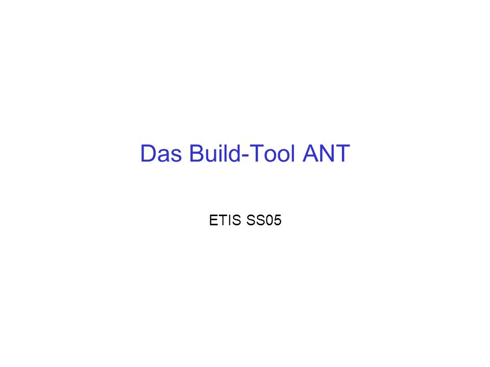 Das Build-Tool ANT ETIS SS05