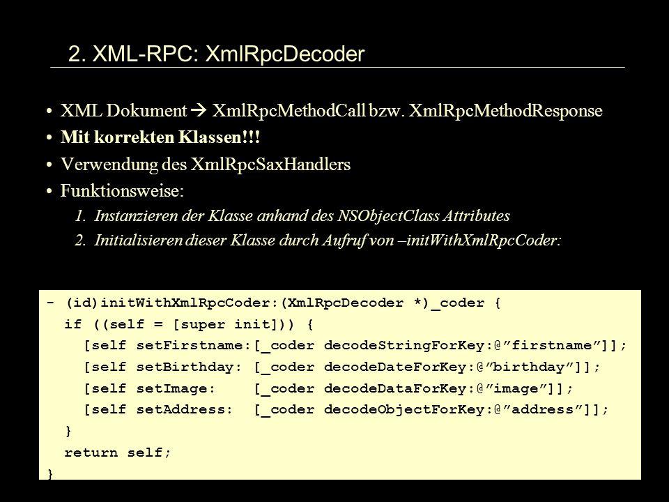 2. XML-RPC: XmlRpcDecoder XML Dokument XmlRpcMethodCall bzw.